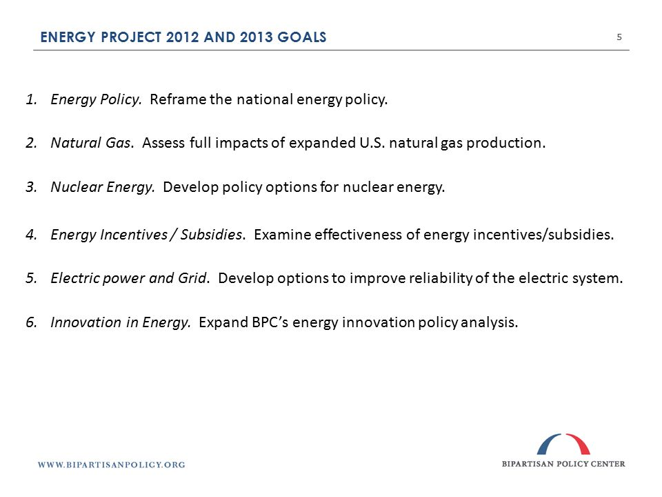 ENERGY PROJECT 2012 AND 2013 GOALS 5 1.Energy Policy.