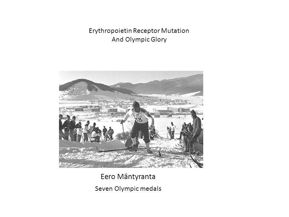 Erythropoietin Receptor Mutation And Olympic Glory Seven Olympic medals Eero Mäntyranta