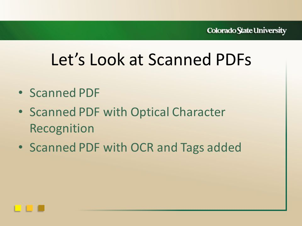 Let's Look at Scanned PDFs Scanned PDF Scanned PDF with Optical Character Recognition Scanned PDF with OCR and Tags added