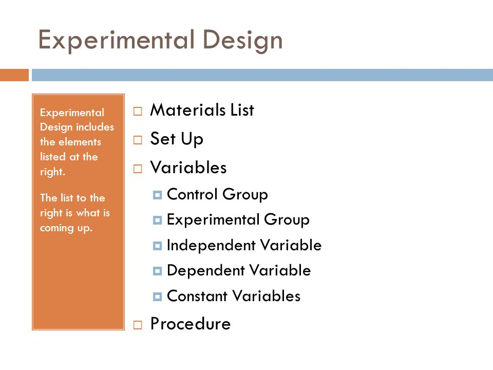 Experimental Design Experimental Design includes the elements listed at the right.