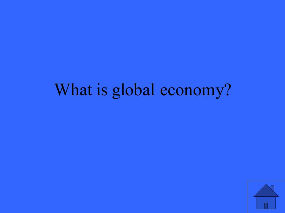 What is global economy