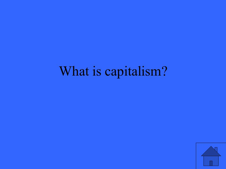 What is capitalism