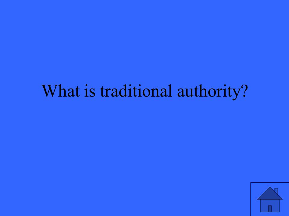 What is traditional authority