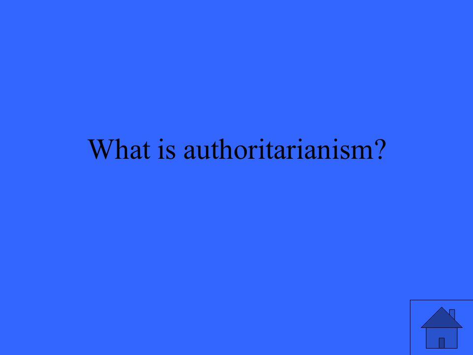 What is authoritarianism