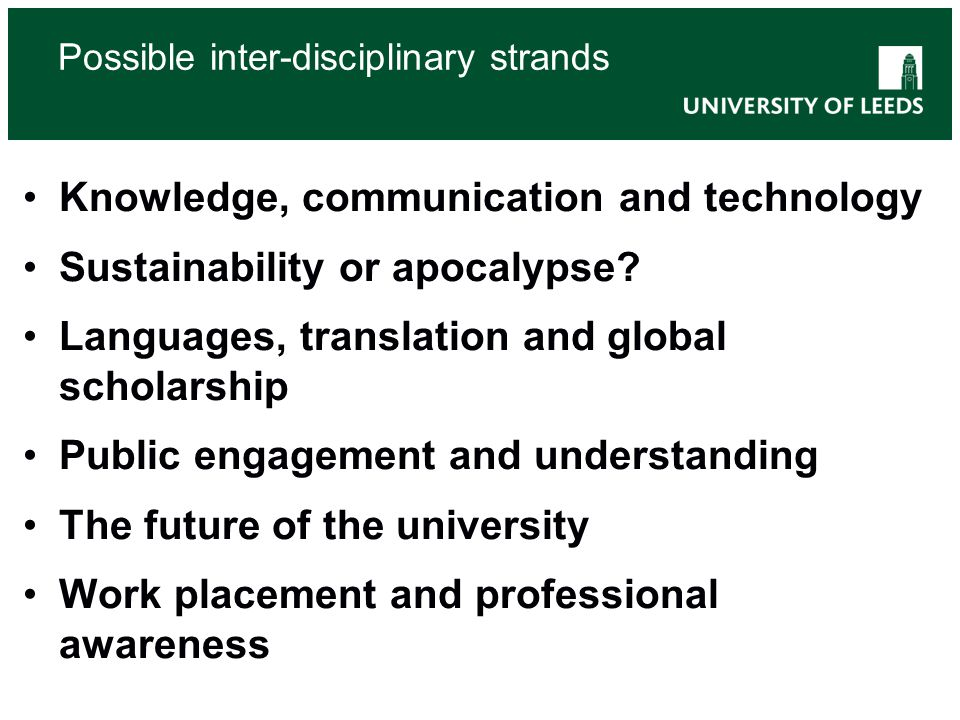Possible inter-disciplinary strands Knowledge, communication and technology Sustainability or apocalypse.