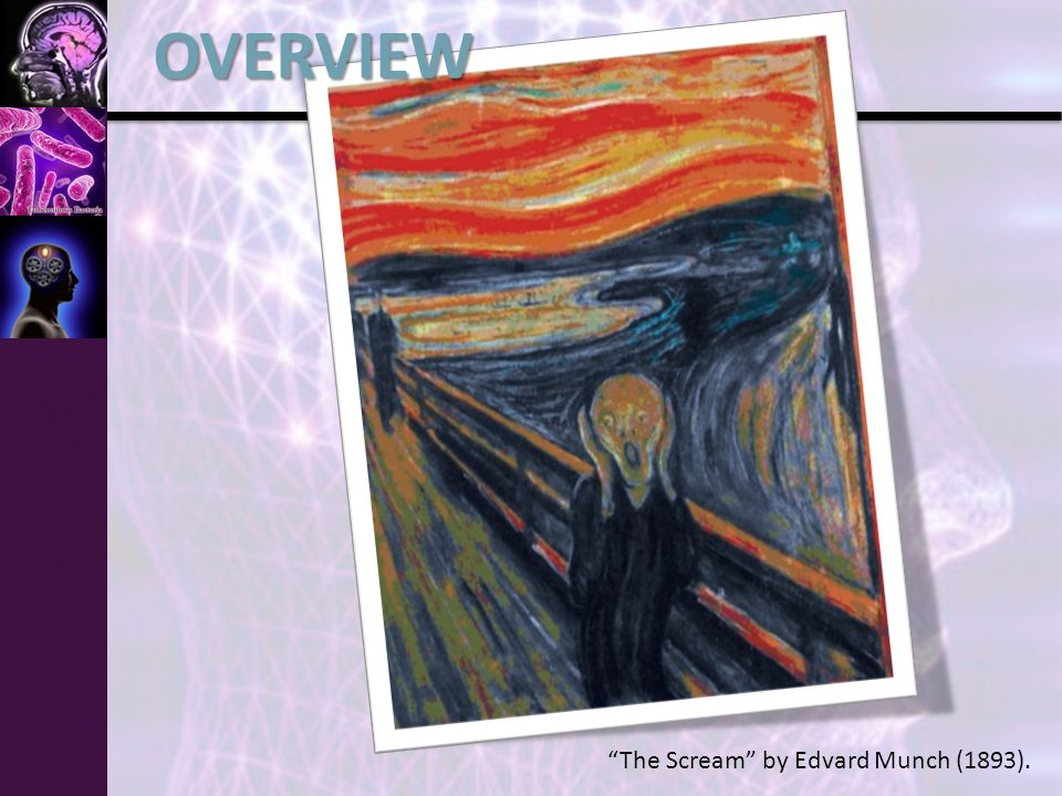 The Scream by Edvard Munch (1893).OVERVIEW