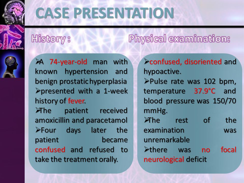 CASE PRESENTATION  A 74-year-old man with known hypertension and benign prostatic hyperplasia  presented with a 1-week history of fever.