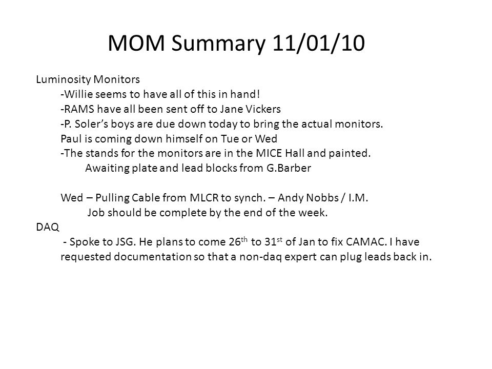 MOM Summary 11/01/10 Luminosity Monitors -Willie seems to have all of this in hand.