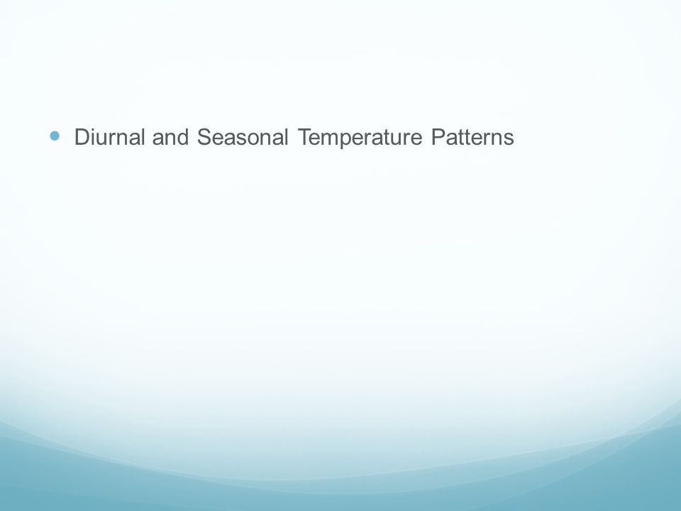Diurnal and Seasonal Temperature Patterns