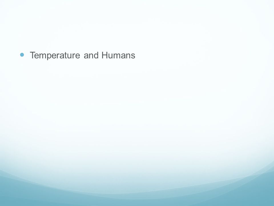 Temperature and Humans