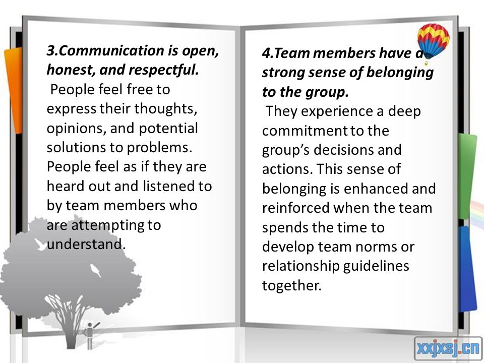 5.Team members are viewed as unique people with irreplaceable experiences, points of view, knowledge, and opinions to contribute.