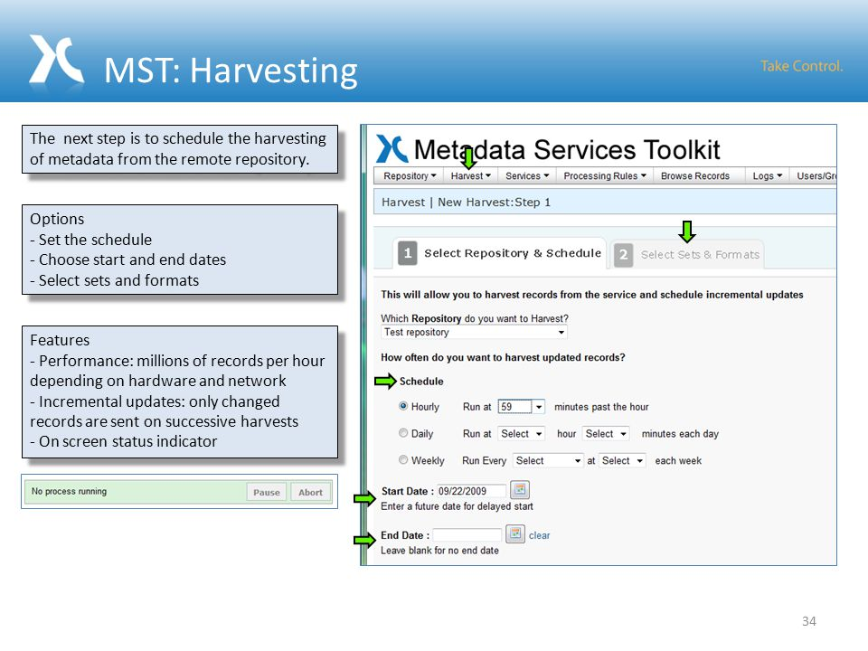 MST: Harvesting 34 The next step is to schedule the harvesting of metadata from the remote repository.