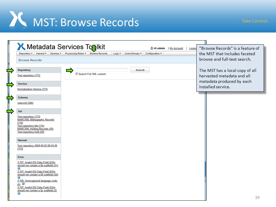 MST: Browse Records 39 Browse Records is a feature of the MST that includes faceted browse and full-text search.