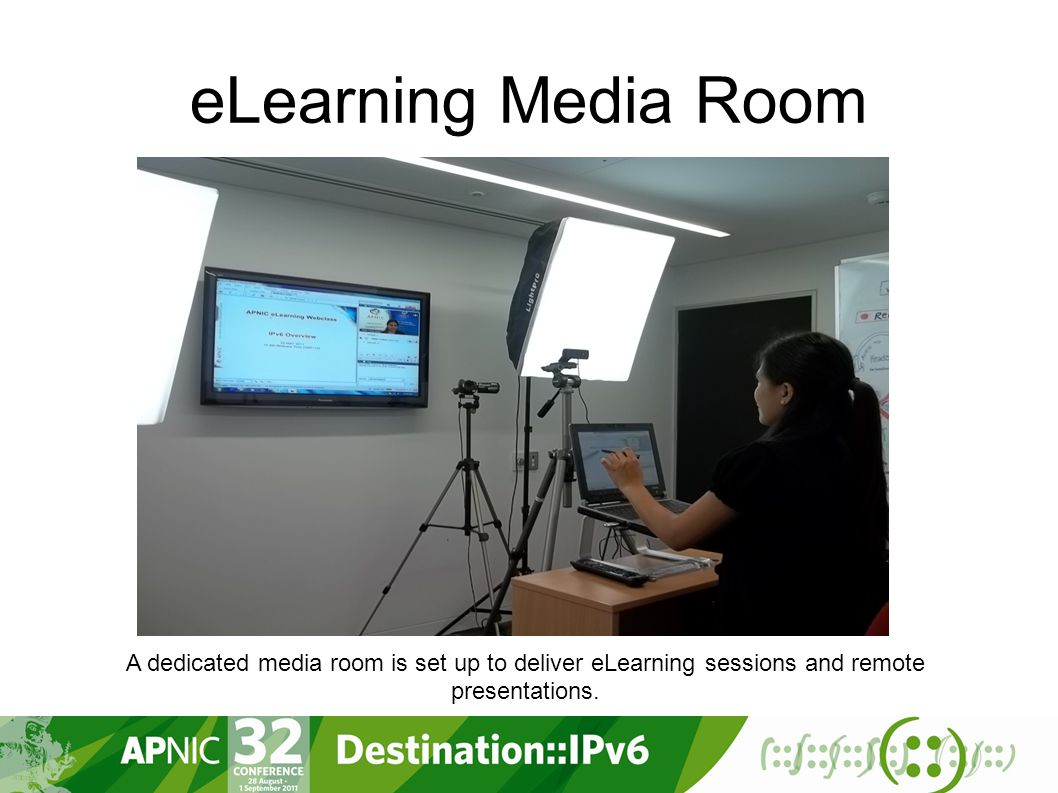 eLearning Media Room A dedicated media room is set up to deliver eLearning sessions and remote presentations.