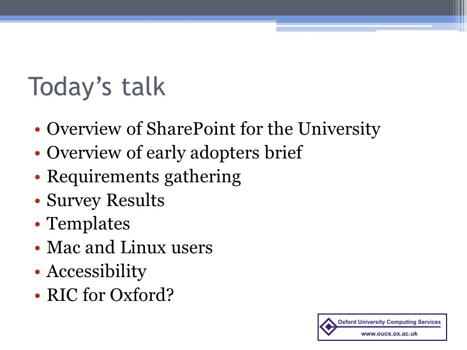 Oxford Ian Senior OUCS Nexus Team. Today\'s talk Overview of ...