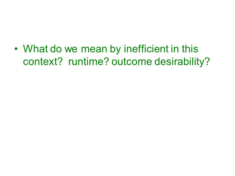 What do we mean by inefficient in this context runtime outcome desirability