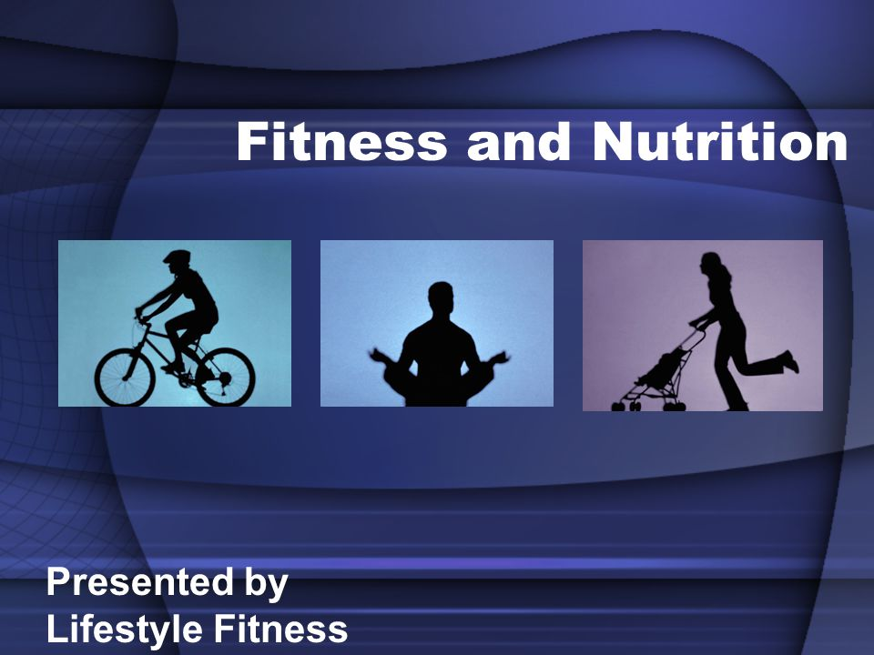 Fitness and Nutrition Presented by Lifestyle Fitness