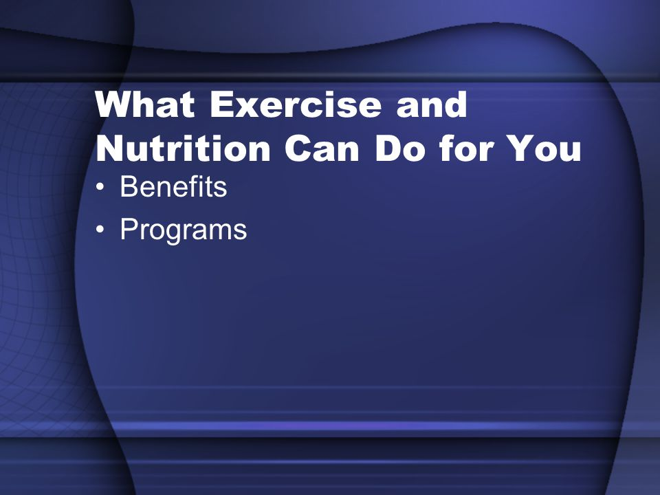 What Exercise and Nutrition Can Do for You Benefits Programs
