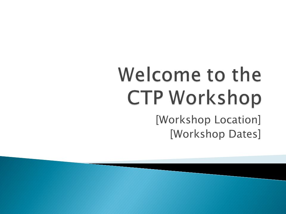 [Workshop Location] [Workshop Dates]