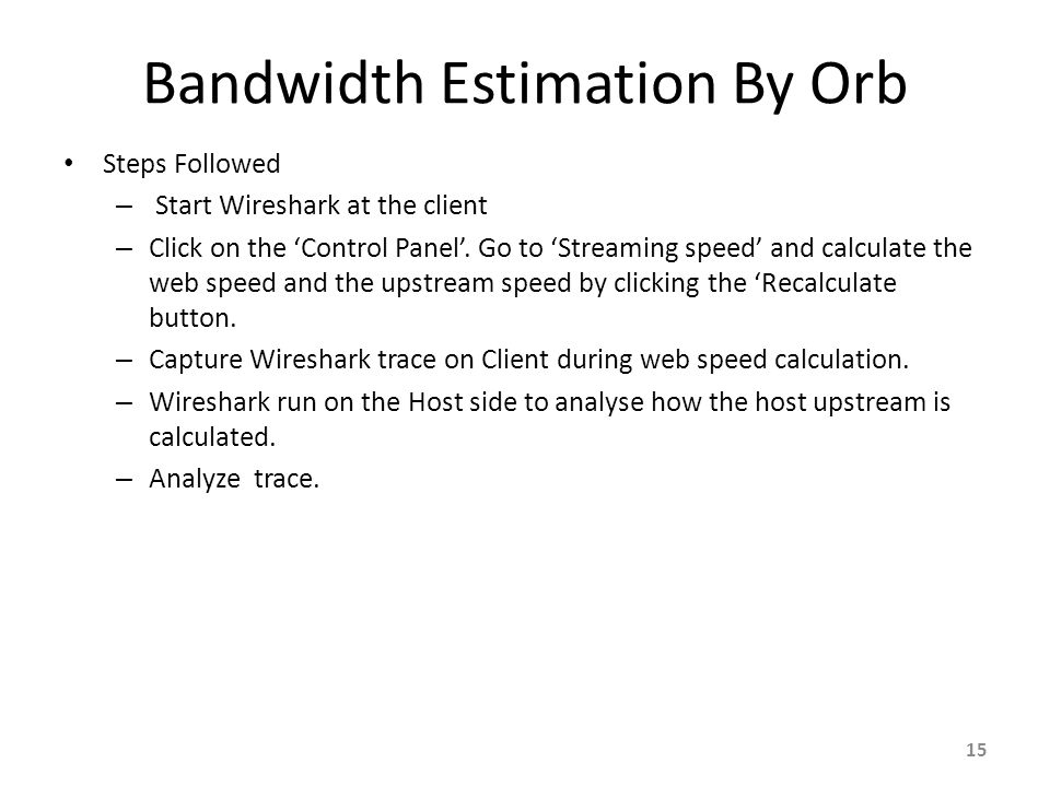 Bandwidth Estimation By Orb Steps Followed – Start Wireshark at the client – Click on the 'Control Panel'.