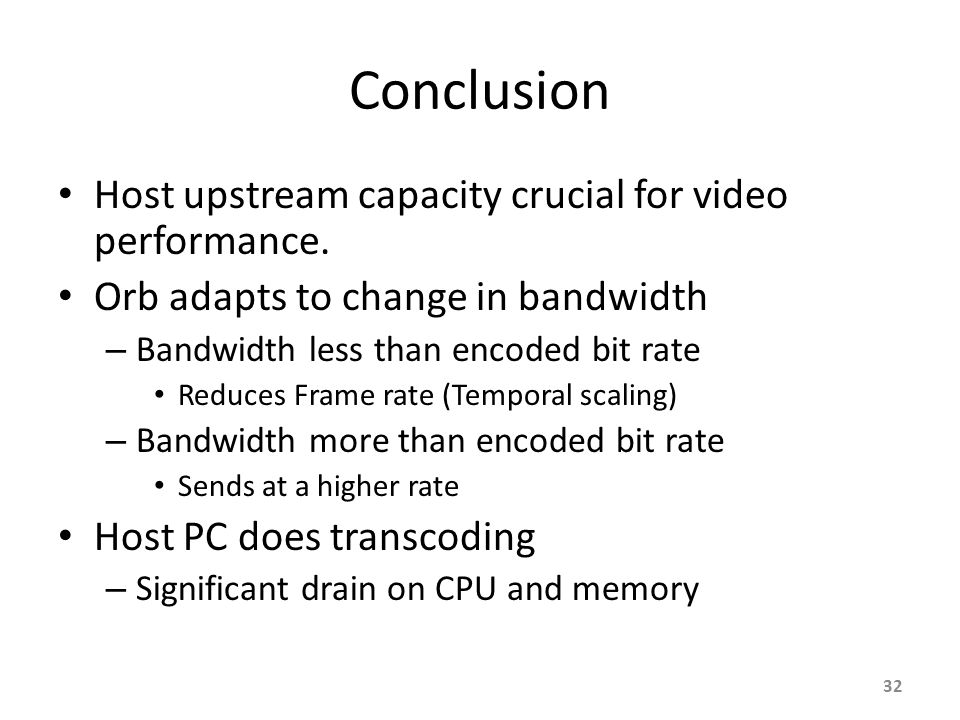 Conclusion Host upstream capacity crucial for video performance.