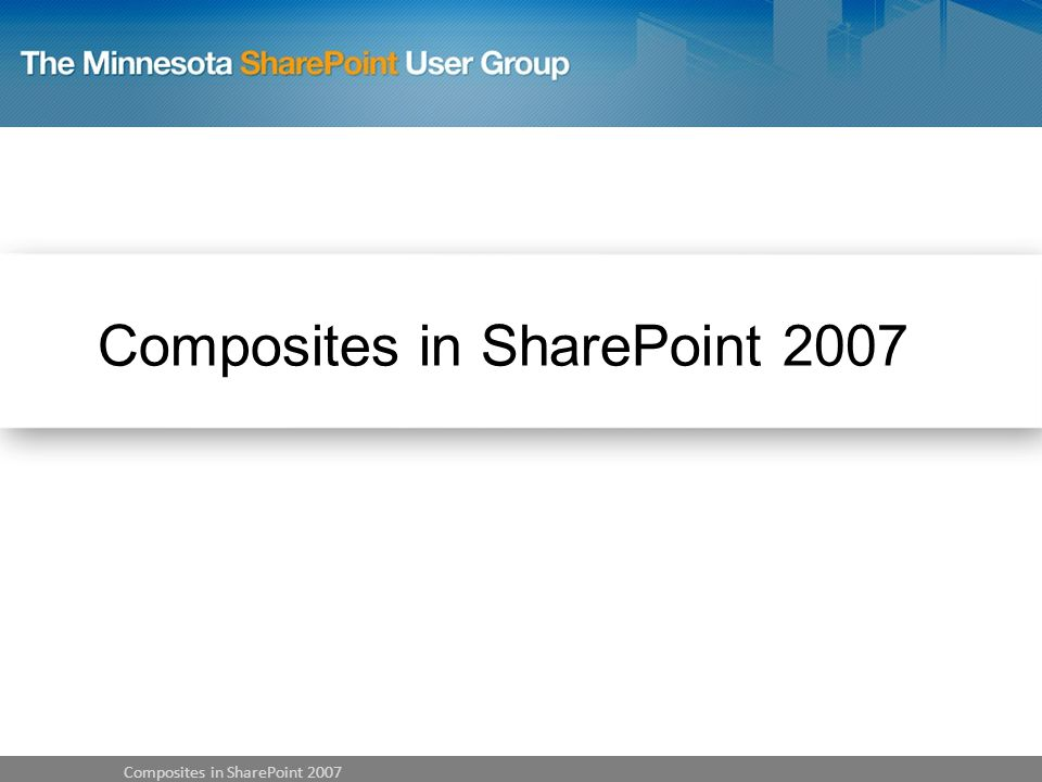 Composites in SharePoint 2007