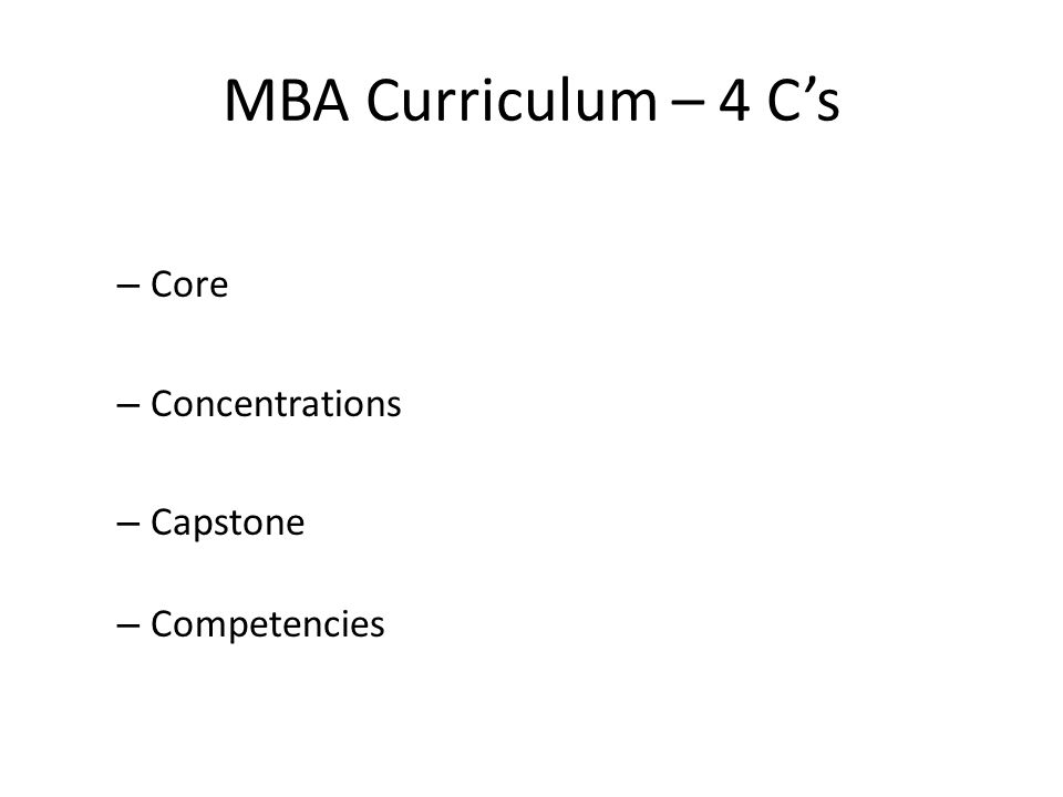 MBA Curriculum – 4 C's – Core – Concentrations – Capstone – Competencies