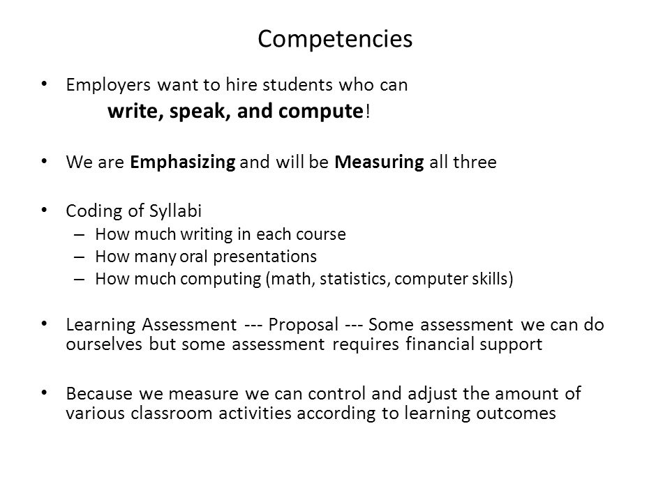 Competencies Employers want to hire students who can write, speak, and compute .