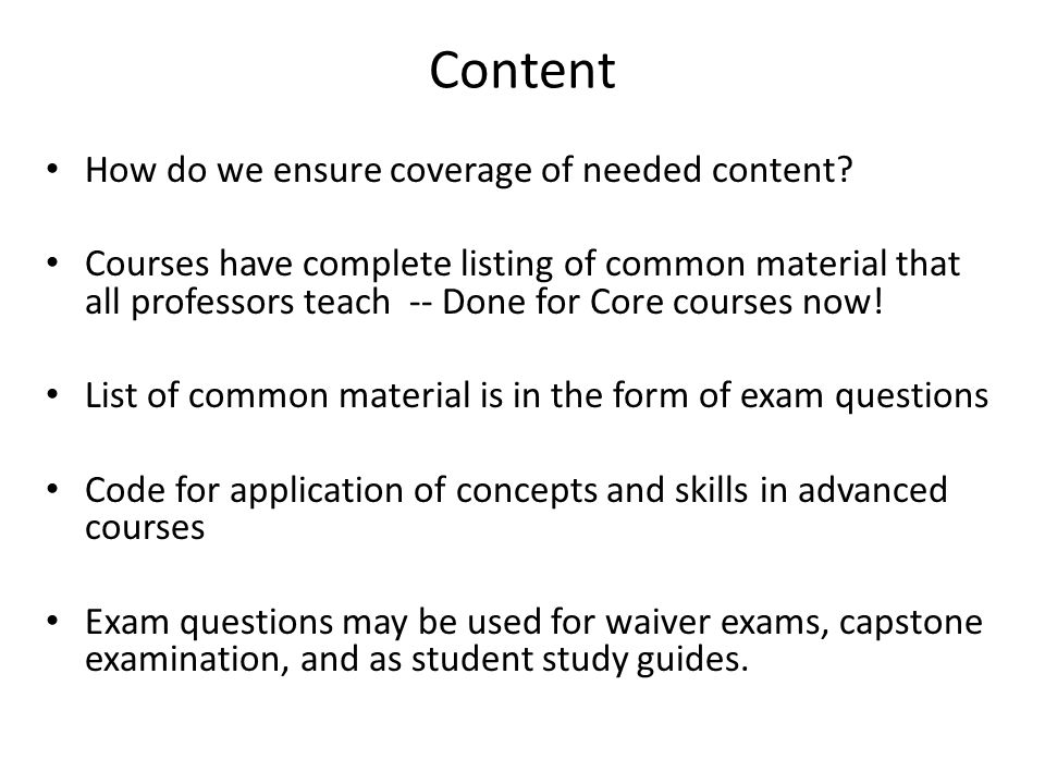 Content How do we ensure coverage of needed content.