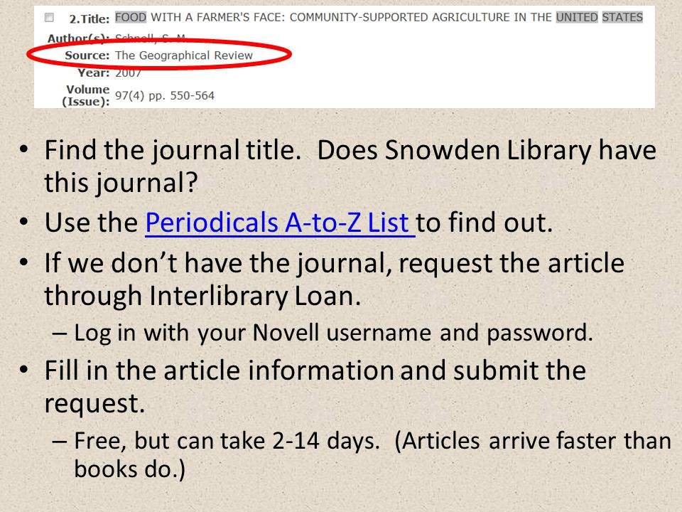 Find the journal title. Does Snowden Library have this journal.
