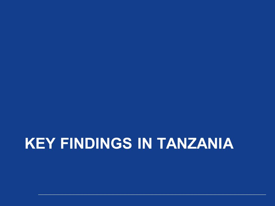 KEY FINDINGS IN TANZANIA