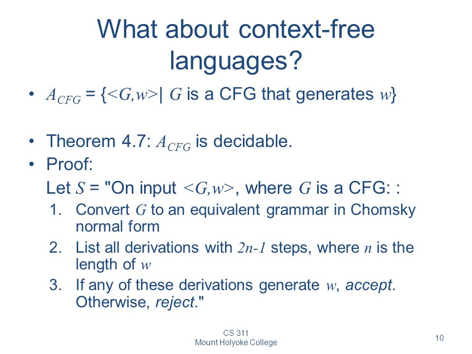 CS 311 Mount Holyoke College 10 What about context-free languages.