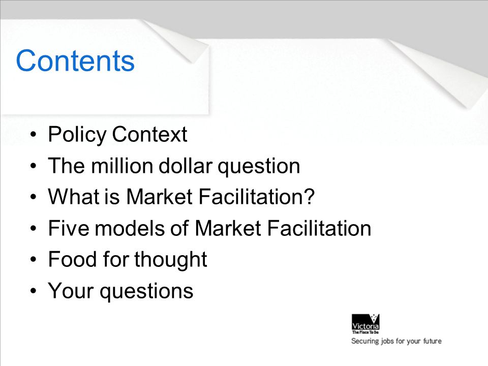 Contents Policy Context The million dollar question What is Market Facilitation.