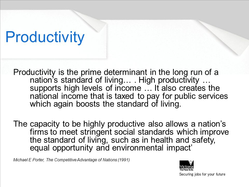 Productivity Productivity is the prime determinant in the long run of a nation's standard of living….