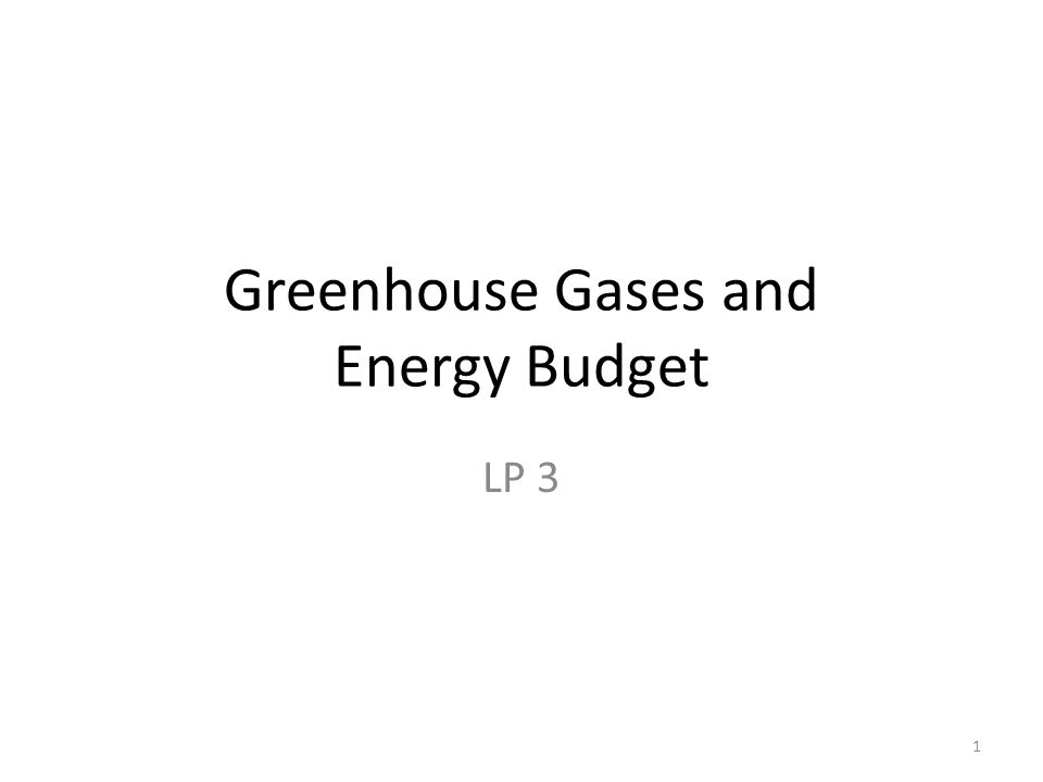 Greenhouse Gases and Energy Budget LP 3 1