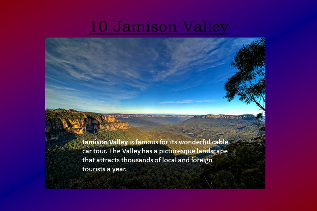 10 Jamison Valley Jamison Valley is famous for its wonderful cable car tour.