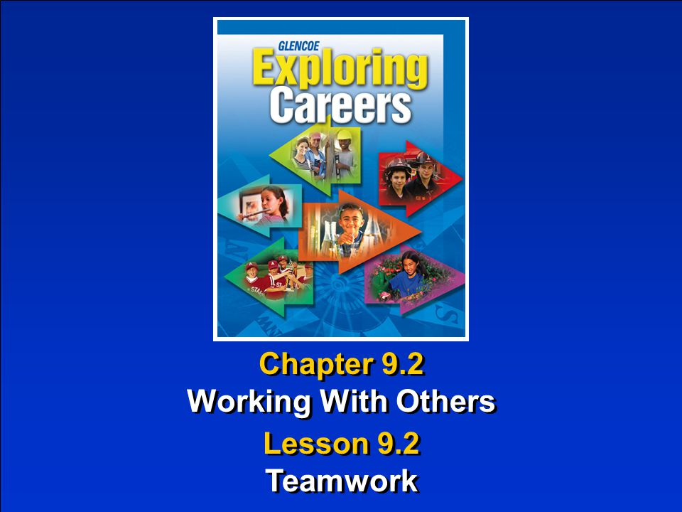 Chapter 9.2 Working With Others Chapter 9.2 Working With Others Lesson 9.2 Teamwork Lesson 9.2 Teamwork