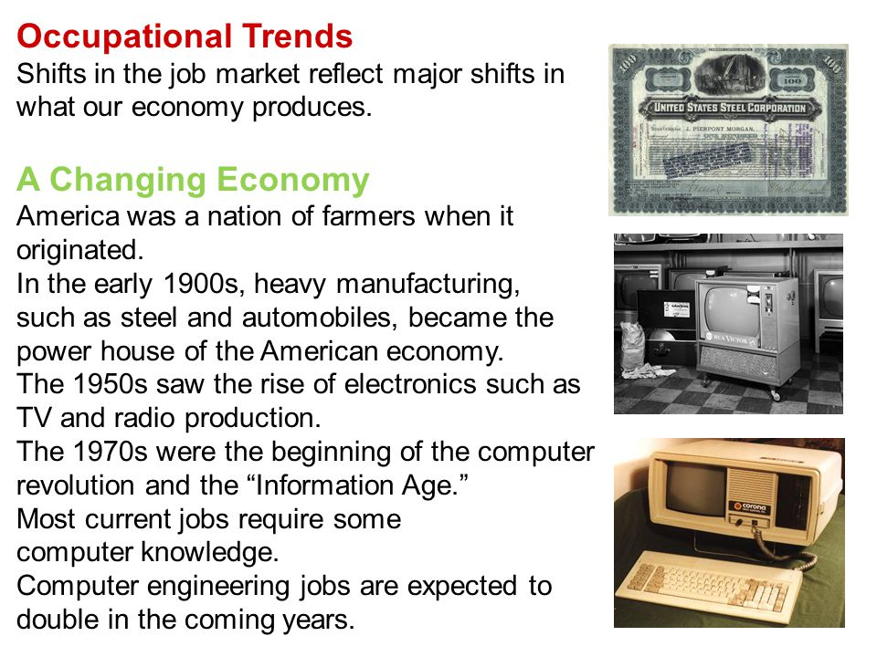 Occupational Trends Shifts in the job market reflect major shifts in what our economy produces.