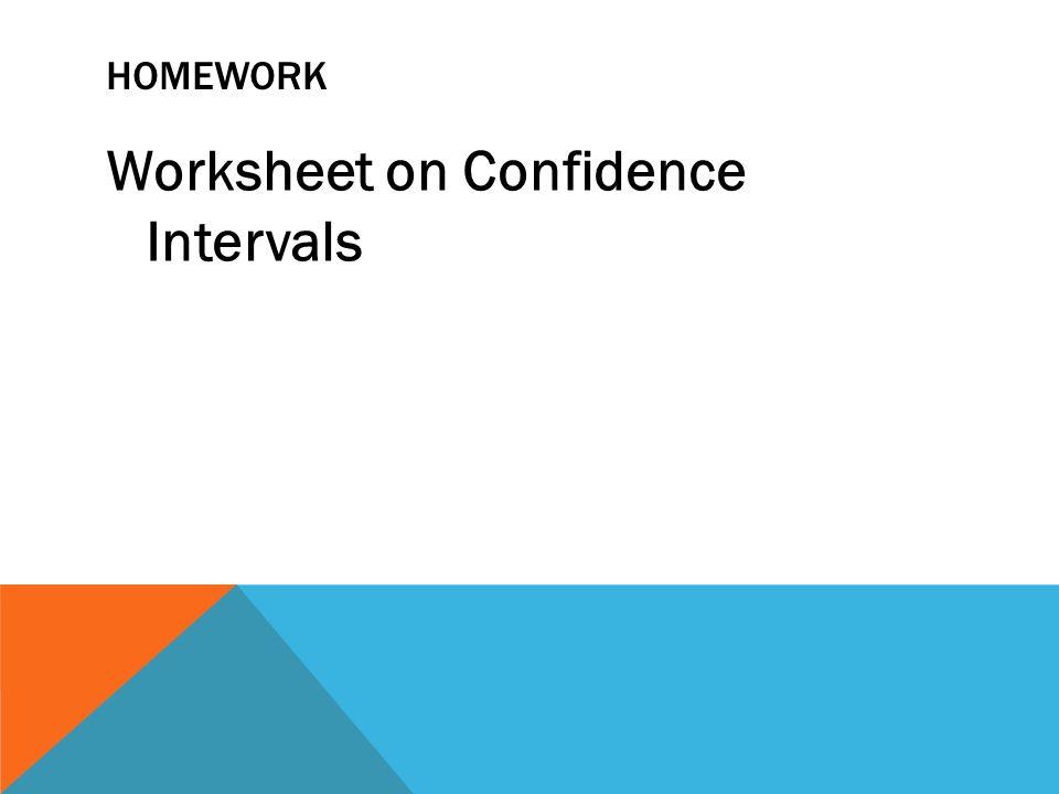 CONFIDENCE INTERVALS HONORS ADVANCED ALGEBRA PRESENTATION ppt download – Confidence Interval Worksheet