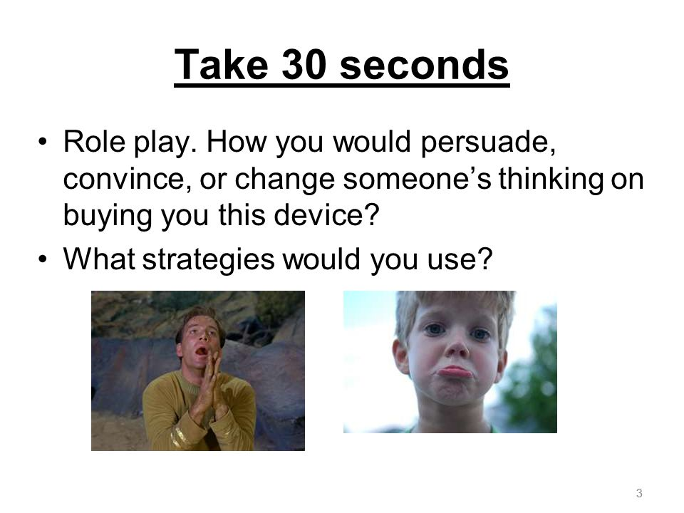 3 Take 30 seconds Role play.
