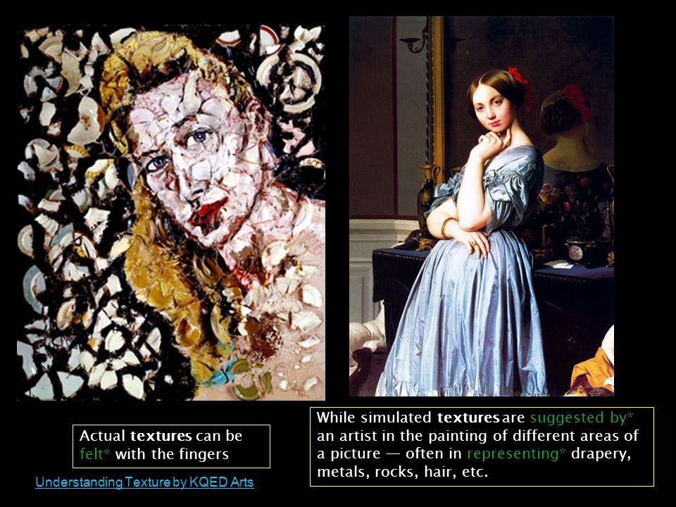 While simulated textures are suggested by* an artist in the painting of different areas of a picture — often in representing* drapery, metals, rocks, hair, etc.