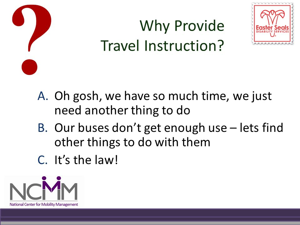 Why Provide Travel Instruction.