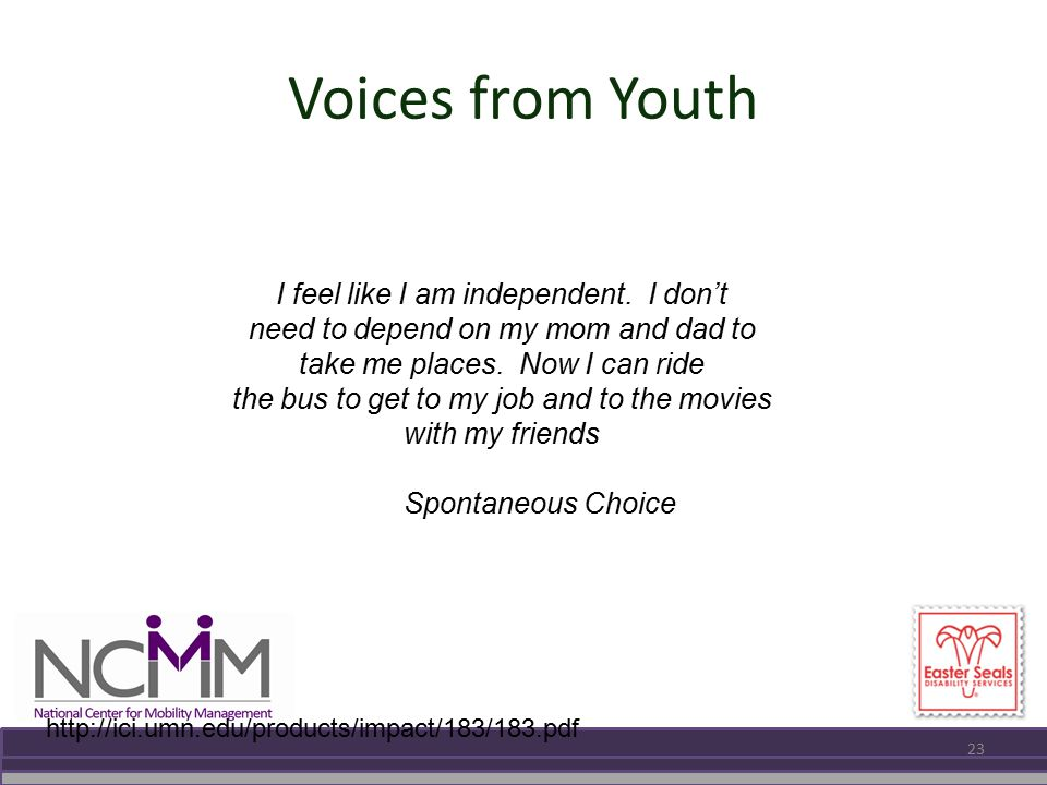 Voices from Youth I feel like I am independent.