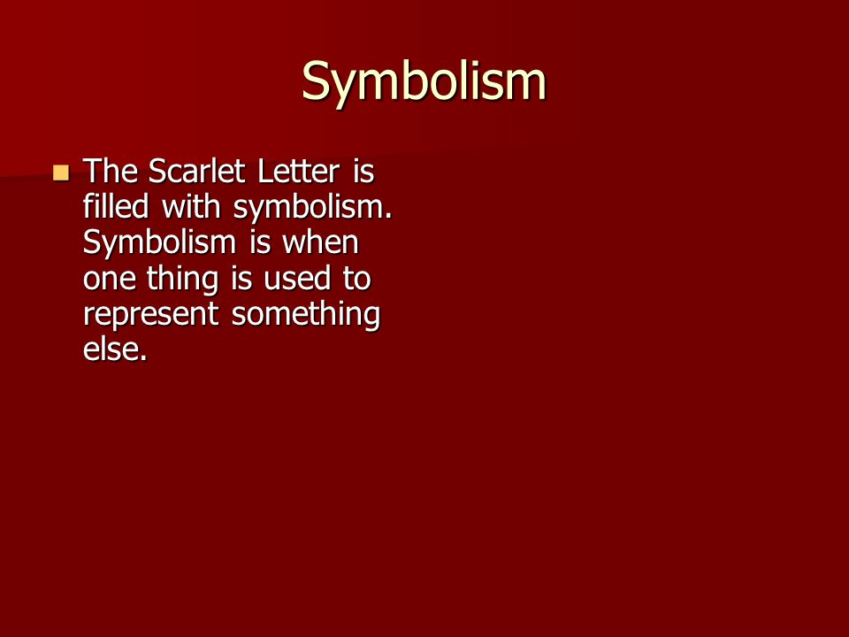 an analysis of the extensive use of symbolism in the novel the scarlet letter by nathaniel hawthorne Scarlet letter alienation thesis nathaniel hawthorne's novel the scarlet letter and woman as otherliterally analysis of the scarlet letter by hawthorne.