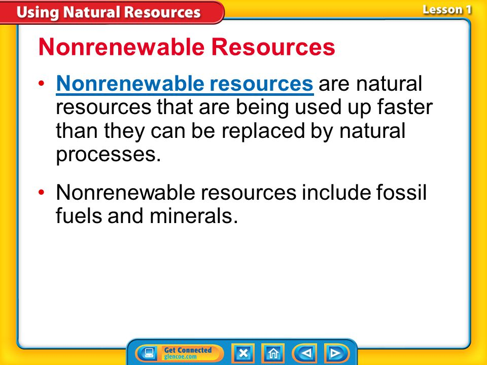 Lesson 1-1 Natural Resources (cont.) What are natural resources