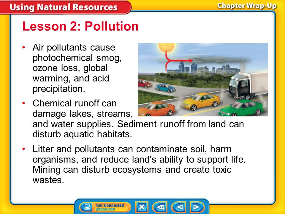 Key Concepts 1 Natural resources are raw materials and forms of energy that are important to living things.