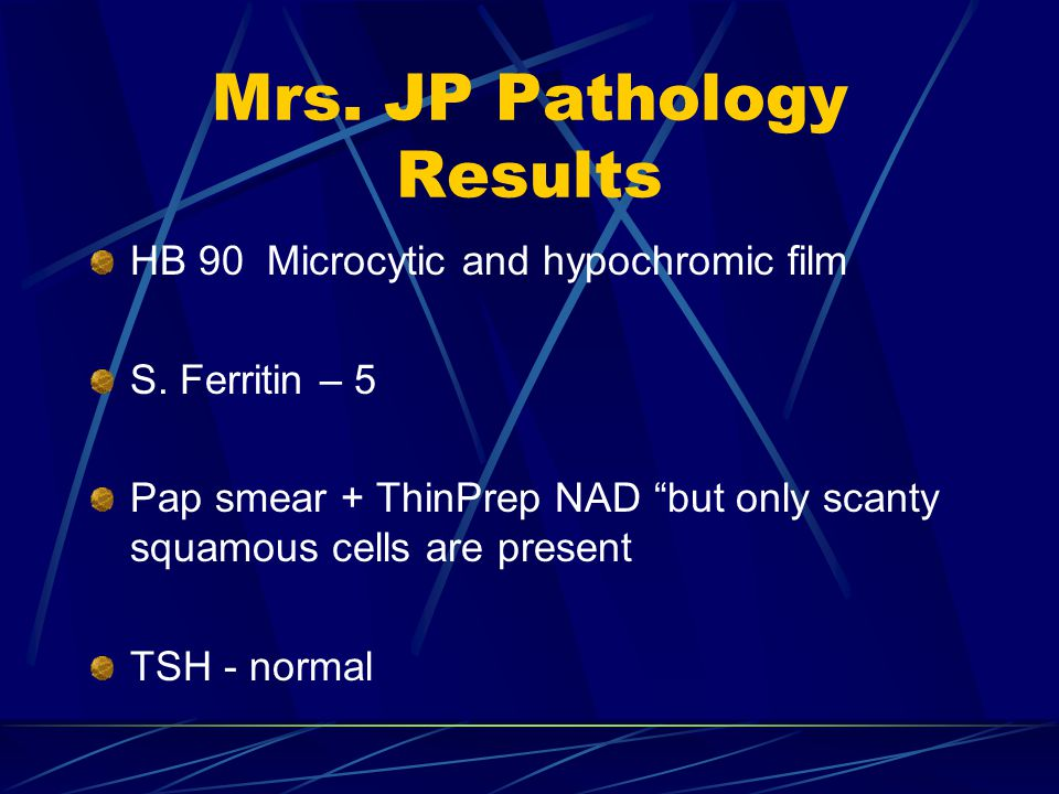 Mrs. JP Pathology Results HB 90 Microcytic and hypochromic film S.