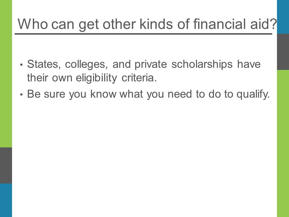 Who can get other kinds of financial aid.