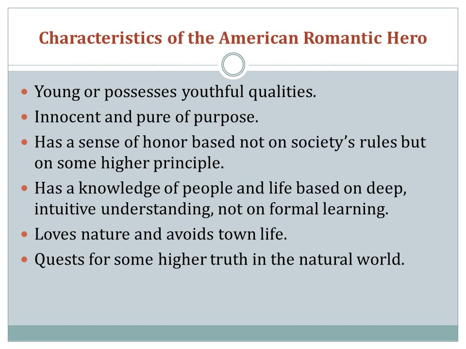 What are the characteristics of a romanic hero?