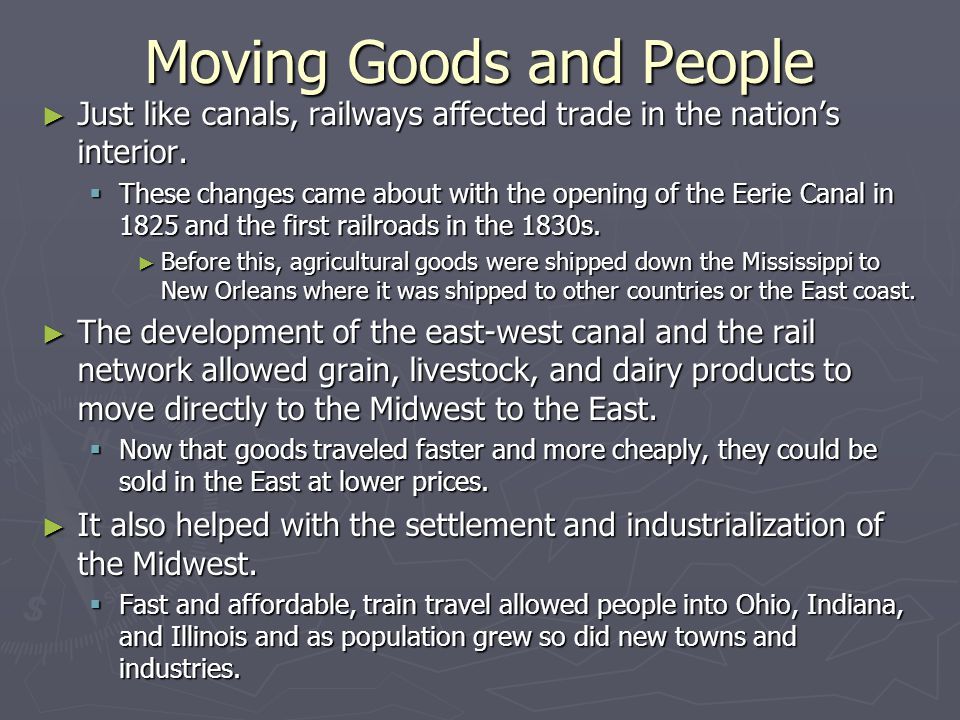 Moving Goods and People ► Just like canals, railways affected trade in the nation's interior.
